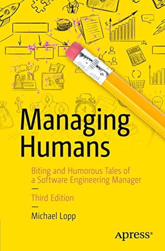 Managing Humans von Michael Lopp