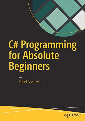 C# Programming for Absolute Beginners By Radek Vystave l