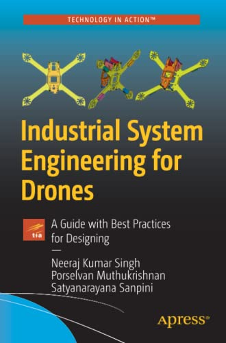 Industrial System Engineering for Drones By Neeraj Kumar Singh