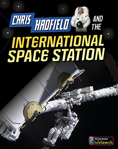 Chris Hadfield and the International Space Station (Adventures in Space) von Andrew Langley