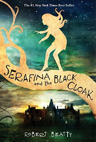 Serafina and the Black Cloak (the Serafina Series Book 1) By Robert Beatty