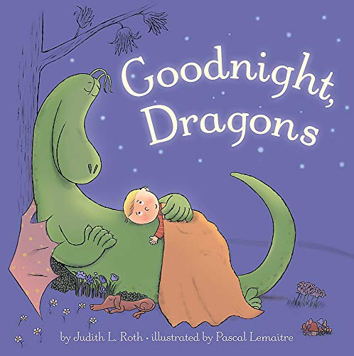 Goodnight, Dragons By Judith Roth