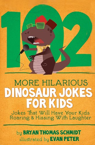 102 More Hilarious Dinosaur Jokes By Evan Peter