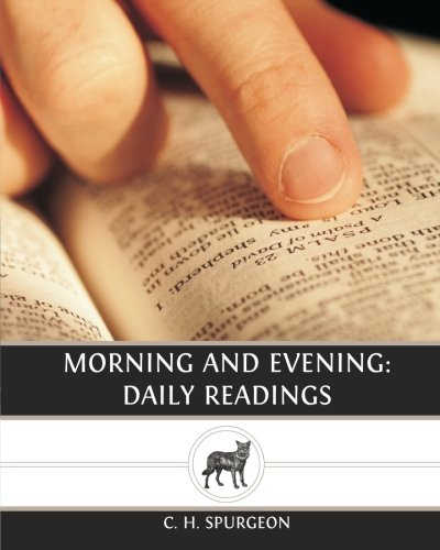 Morning and Evening: Daily Readings By C. H. Spurgeon