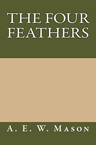 The Four Feathers By A E W Mason