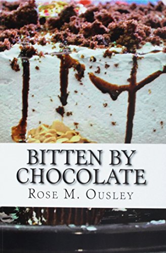 Bitten by Chocolate By Rose M. Ousley