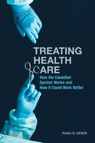Treating Health Care By Raisa B. Deber