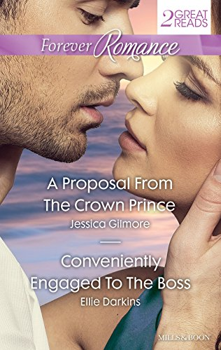 A PROPOSAL FROM THE CROWN PRINCE/CONVENIENTLY ENGAGED TO THE BOSS By Ellie Darkins