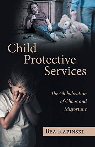 Child Protective Services By Bea Kapinski