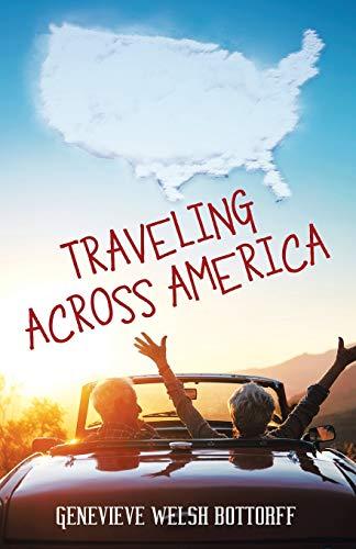 Traveling Across America By Genevieve Welsh Bottorff