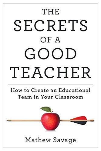 The Secrets of a Good Teacher By Mathew Savage