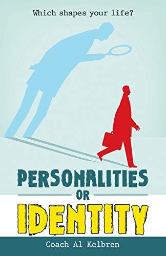 Personalities or Identity By Coach Al Kelbren