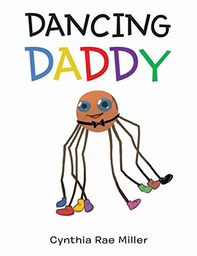 Dancing Daddy By Cynthia Rae Miller