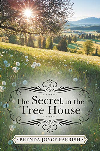 The Secret in the Tree House By Brenda Joyce Parrish