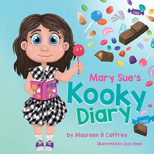Mary Sue's Kooky Diary By Maureen B Caffrey