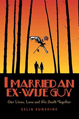 I Married an Ex-Wise Guy By Selia Sunshine
