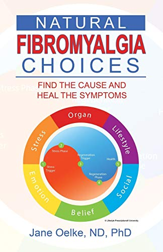 Natural Fibromyalgia Choices By Jane Oelke Nd, PhD