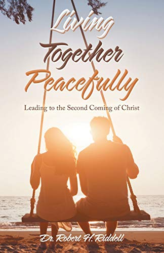 Living Together Peacefully By Robert H Riddell