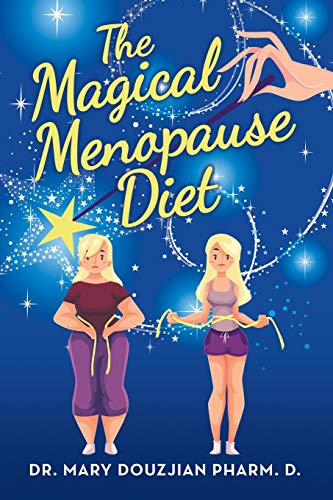 The Magical Menopause Diet By Dr Mary Douzjian Pharm D