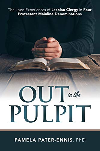 Out in the Pulpit By Pamela Pater-Ennis Phd