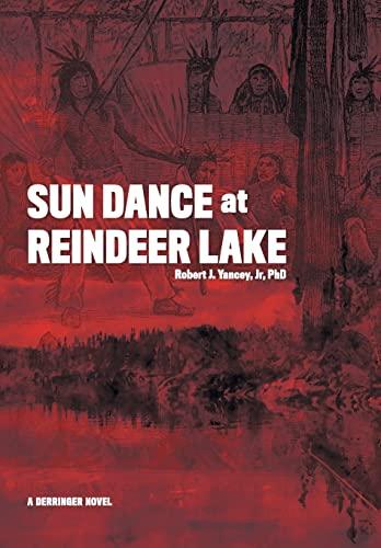 Sun Dance at Reindeer Lake By Robert J Yancey, Jr, PhD