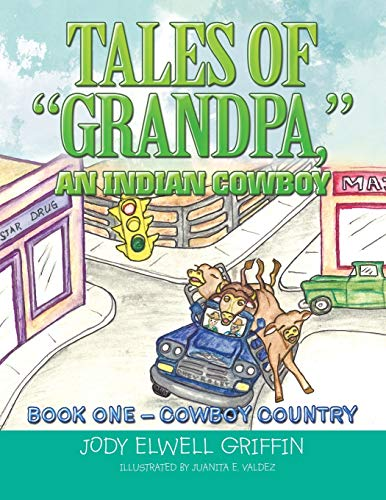 Tales of Grandpa, an Indian Cowboy By Jody Elwell Griffin