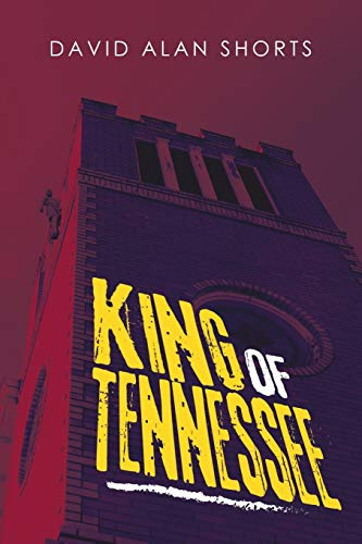 King of Tennessee By David Alan Shorts