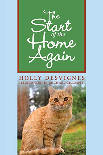 The Start of the Home Again By Holly Desvignes