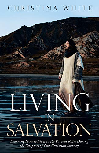 Livng in Salvation By Christina White
