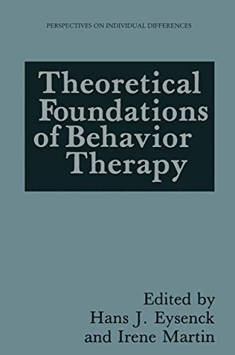 Theoretical Foundations of Behavior Therapy By Hans J. Eysenck