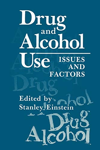 Drug and Alcohol Use By Stanley Einstein