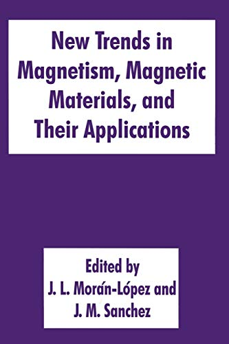 New Trends in Magnetism, Magnetic Materials, and Their Applications By J.L. Moran-Lopez