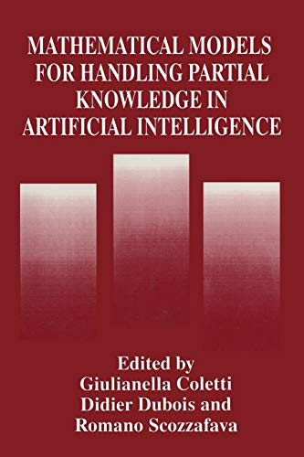 Mathematical Models for Handling Partial Knowledge in Artificial Intelligence By Giulianella Coletti