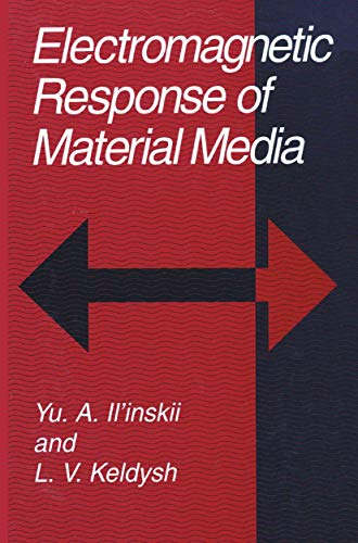 Electromagnetic Response of Material Media By Yu.A. Il'inskii