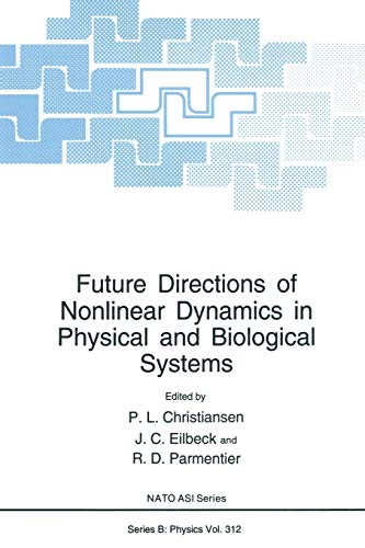 Future Directions of Nonlinear Dynamics in Physical and Biological Systems By P.L. Christiansen