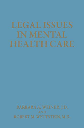 Legal Issues in Mental Health Care By B.A. Weiner