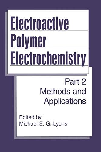 Electroactive Polymer Electrochemistry By Michael E.G. Lyons