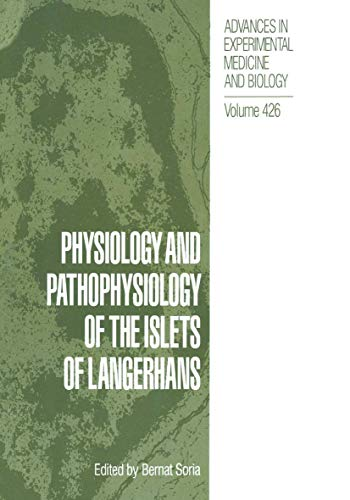 Physiology and Pathophysiology of the Islets of Langerhans By Bernat Soria