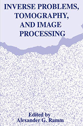 Inverse Problems, Tomography, and Image Processing By Alexander G. Ramm