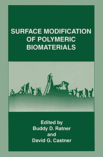 Surface Modification of Polymeric Biomaterials By Buddy D. Ratner
