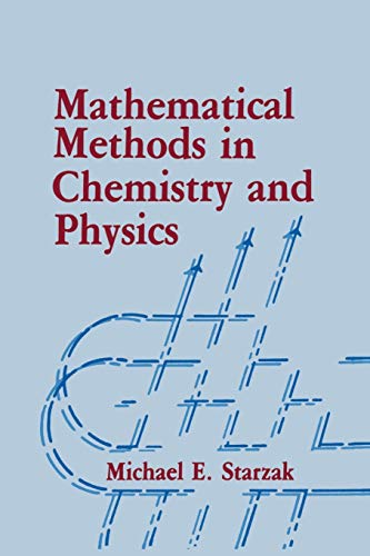 Mathematical Methods in Chemistry and Physics By M.E. Starzak