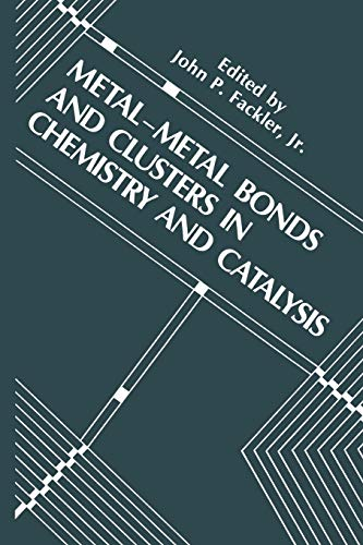 Metal-Metal Bonds and Clusters in Chemistry and Catalysis By John P. Fackler Jr.