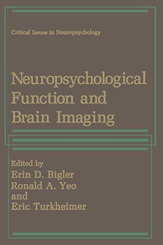 Neuropsychological Function and Brain Imaging By Erin D. Bigler