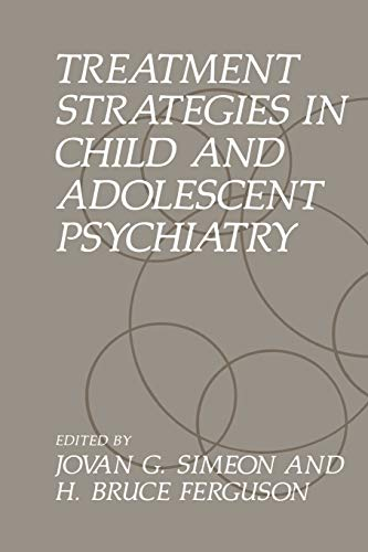 Treatment Strategies in Child and Adolescent Psychiatry By H.B. Ferguson