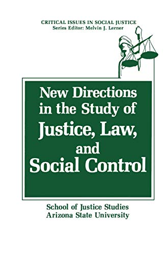 New Directions in the Study of Justice, Law, and Social Control By School of Justice Studies