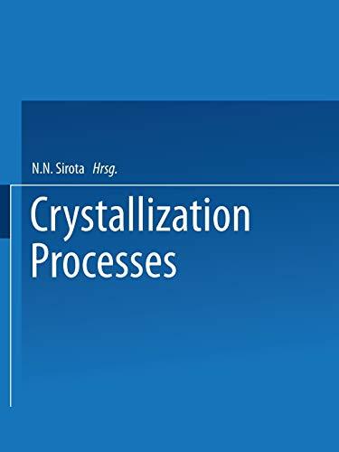 Crystallization Processes By N. N. Sirota
