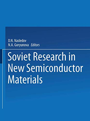 Soviet Research in NEW SEMICONDUCTOR MATERIALS By D. N. Nasledov