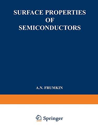 Surface Properties of Semiconductors / Poverkhnostnye Svoistva Poluprovodnikov / By A. N. Frumkin