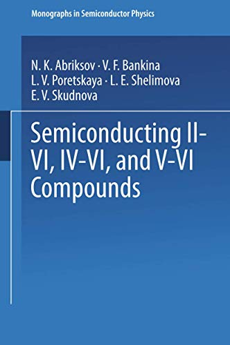 Semiconducting II-VI, IV-VI, and V-VI Compounds By N.Kh. Abrikosov
