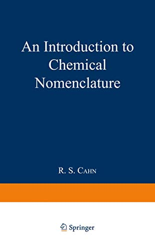 An Introduction to Chemical Nomenclature By R. S. Cahn